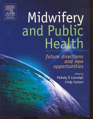 Midwifery and Public Health: Future Directions and New Opportunities