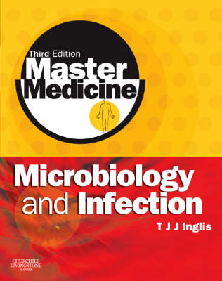 Master Medicine: Microbiology and Infection: A clinically-orientated core text with self-assessment