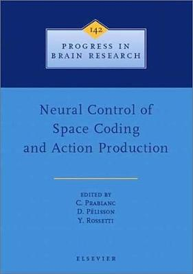 Neural Control of Space Coding and Action Production: Volume 142