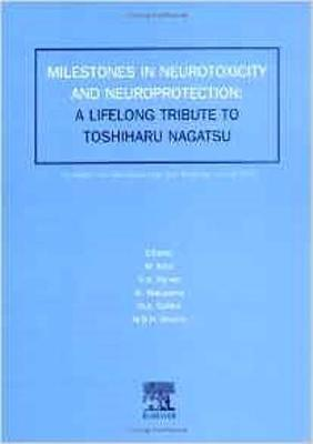 Milestones in Neurotoxicity and Neuroprotection: A Tribute to Professor Toshiharu Nagatsu