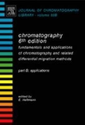 Chromatography: Fundamentals and applications of chromatography and related differential migration methods Part B: Applications: Volume 69B