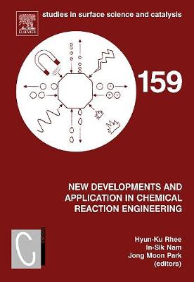 New Developments and Application in Chemical Reaction Engineering: Proceedings of the 4th Asia-Pacific Chemical Reaction Engineering Symposium (APCRE '05), Gyeongju, Korea, June 12-15 2005: Volume 159