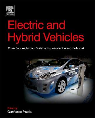 Electric and Hybrid Vehicles: Power Sources, Models, Sustainability, Infrastructure and the Market