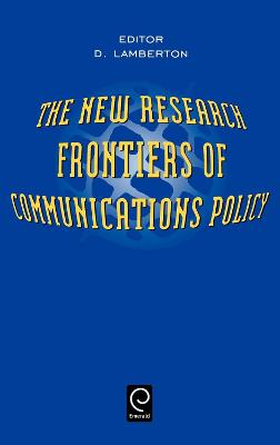 The New Research Frontiers of Communications Policy