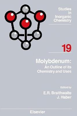 Molybdenum: An Outline of its Chemistry and Uses: Volume 19