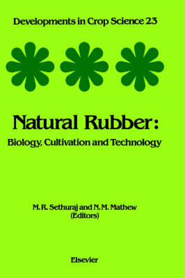 Natural Rubber: Biology, Cultivation and Technology: Volume 23