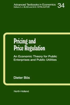 Pricing and Price Regulation: An Economic Theory for Public Enterprises and Public Utilities