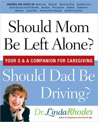 Should Mom be Left Alone: Your Q & a Companion for Caregiving