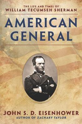 American General: The Life and Times of William Tecumseh Sherman