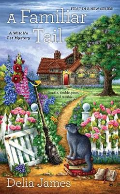 A Familiar Tail: A Witch's Cat Mystery