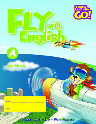 Fly with English: Young Learners Go - Fly With English A Workbook Workbook A