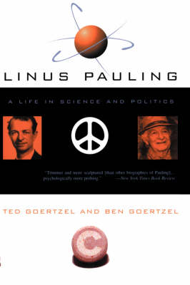 Linus Pauling: A Life In Science And Politics