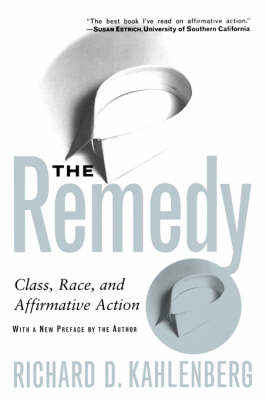 The Remedy: Class, Race, And Affirmative Action