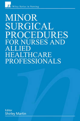 Minor Surgical Procedures for Nurses and Allied Healthcare Professionals
