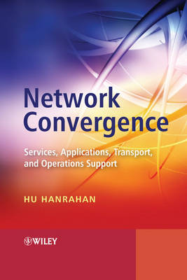 Network Convergence: Services, Applications, Transport and Operations Support