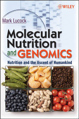 Molecular Nutrition and Genomics: Nutrition and the Ascent of Humankind