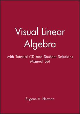 Visual Linear Algebra: WITH Tutorial CD-ROM: AND Student Solutions Manual