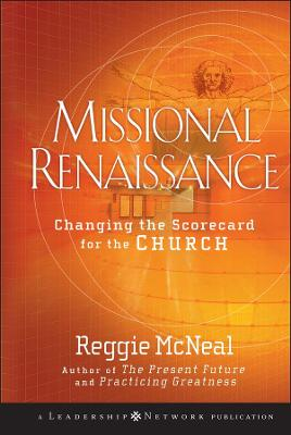Missional Renaissance: Changing the Scorecard for the Church
