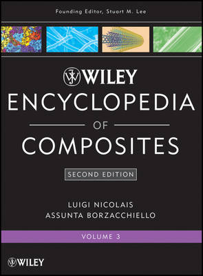 Wiley Encyclopedia of Composites: v. 3