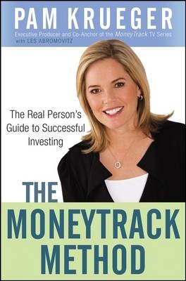 The Moneytrack Method: The Real Person's Guide to Successful Investing