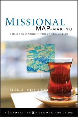 Missional Map-Making: Skills for Leading in Times of Transition