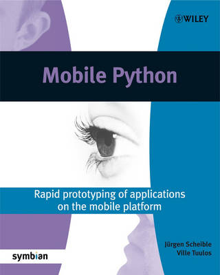 Mobile Python: Rapid Prototyping of Applications on the Mobile Platform