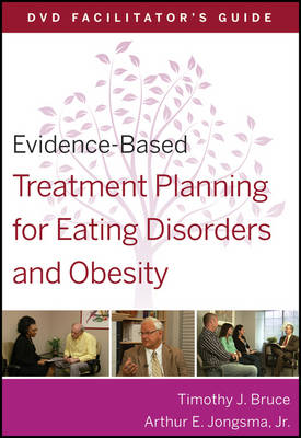 Evidence-based Treatment Planning for Eating Disorders and Obesity DVD Facilitator's Guide