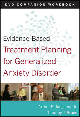 Evidence-based Treatment Planning for General Anxiety Disorder DVD Companion Workbook