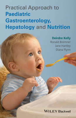 Practical Approach to Paediatric Gastroenterology,hepatology and Nutrition