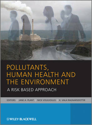 Pollutants, Human Health and the Environment: A Risk Based Approach