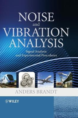 Noise and Vibration Analysis: Signal Analysis and Experimental Procedures