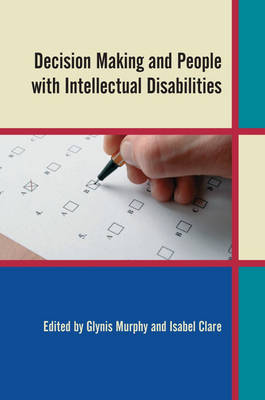 Decision Making and People with Intellectual Disabilities
