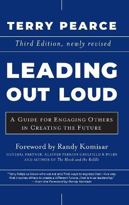 Leading Out Loud: A Guide for Engaging Others in Creating the Future