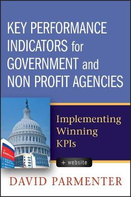 Key Performance Indicators for Government and Non Profit Agencies: Implementing Winning Kpis + Webs Ite