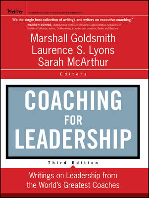 Coaching for Leadership: Writings on Leadership From the World's Greatest Coaches, Third Edition