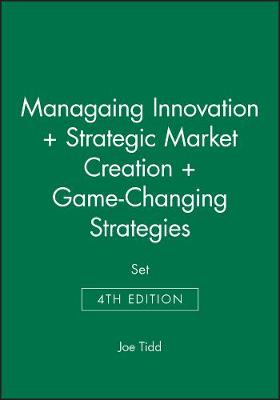 Managaing Innovation 4e + Strategic Market Creation + Game-Changing Strategies Set