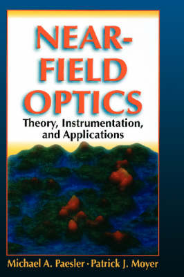 Near-field Optics: Theory, Instrumentation and Applications