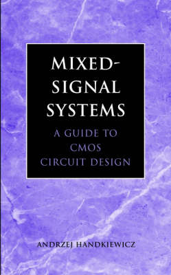 Mixed-Signal Systems: A Guide to CMOS Circuit Design
