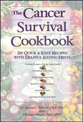 Cancer Survival Cookbook: 200 Quick and Easy Recipes with Helpful Eating Hints