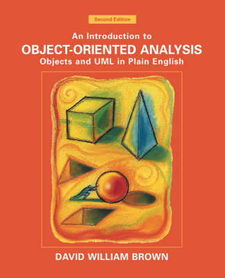Introduction to Object-oriented Analysis, Objects and UML in Plain English 2E
