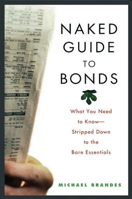 Naked Guide to Bonds: What You Need to Know - Stripped Down to the Bare Essentials