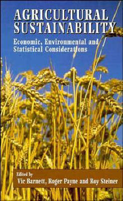 Agricultural Sustainability: Economic, Environmental and Statistical Considerations