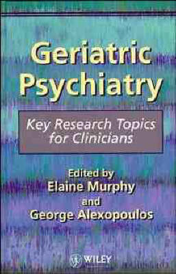 Geriatric Psychiatry: Key Research Topics for Clinicians