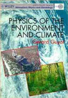 Physics of the Environment and Climates