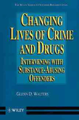 Changing Lives of Crime and Drugs: Interventions with Drug-involved Offenders