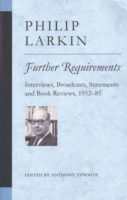 Further Requirements: Interviews, Broadcasts, Statements and Book Reviews, 1952-85