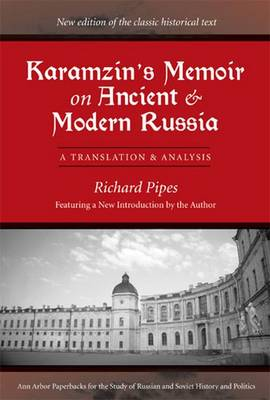 Karamzin's Memoir on Ancient and Modern Russia: A Translation and Analysis