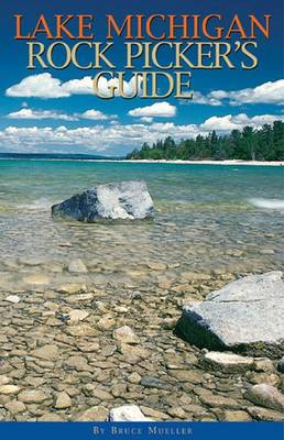The Lake Michigan Rock Pickers Guide