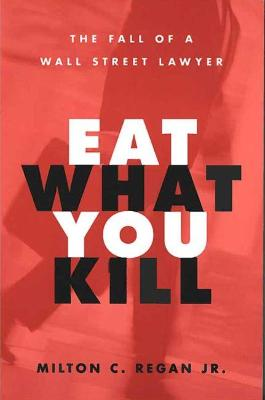 Eat What You Kill: The Fall of a Wall Street Lawyer