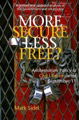 More Secure, Less Free?: Antiterrorism Policy and Civil Liberties After September 11